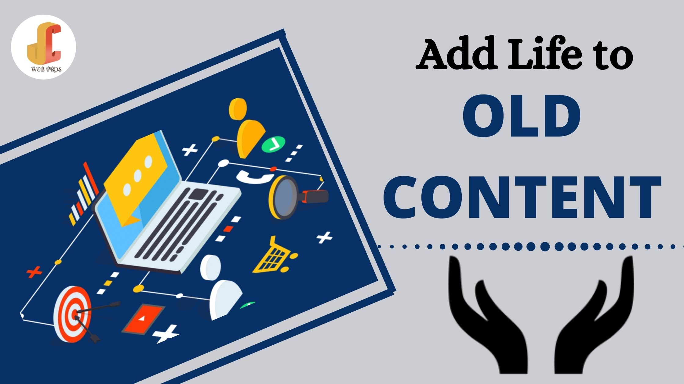 Add Life to Old Content