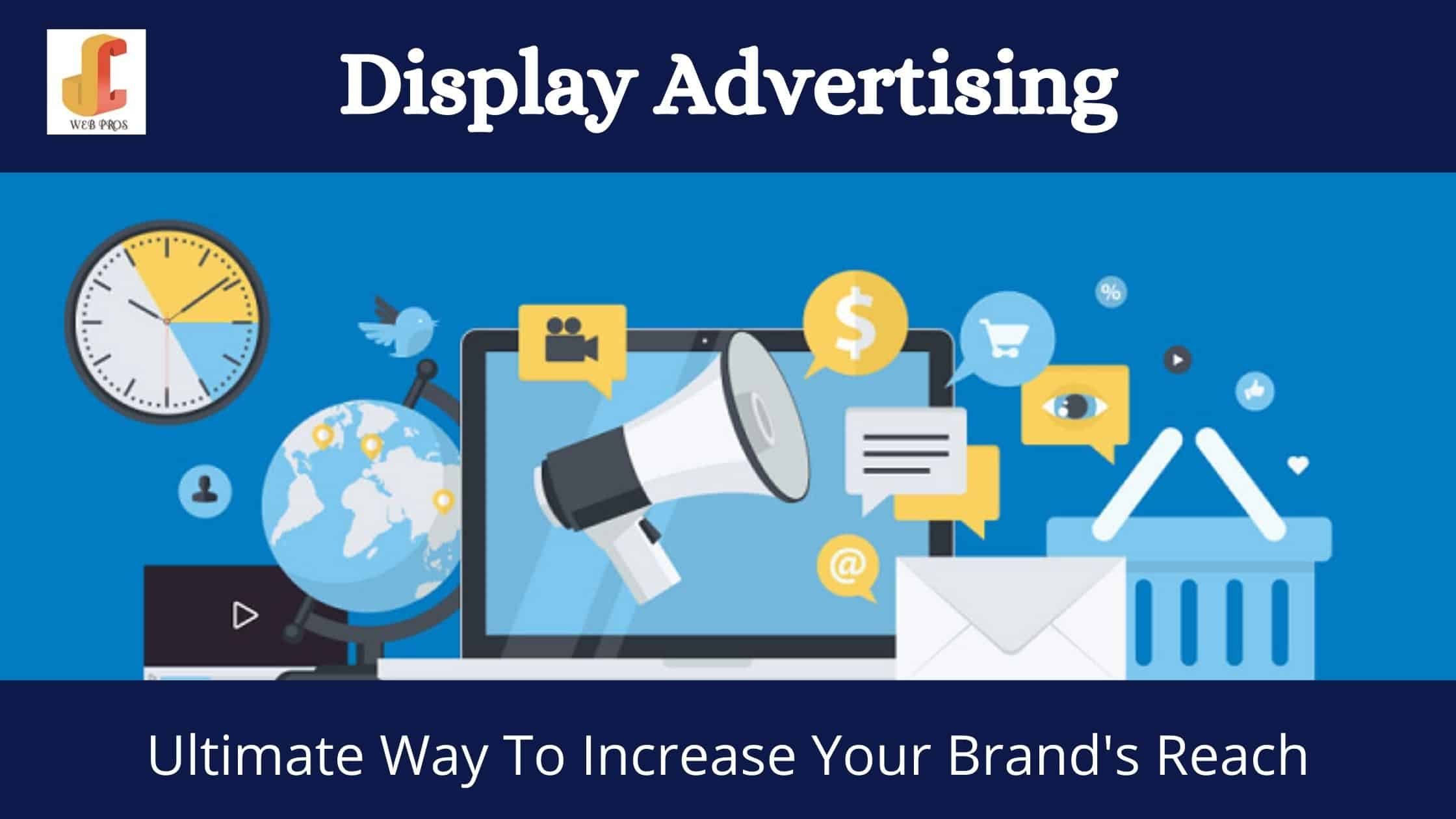 Focus on Display Advertising and Increase Your Reach