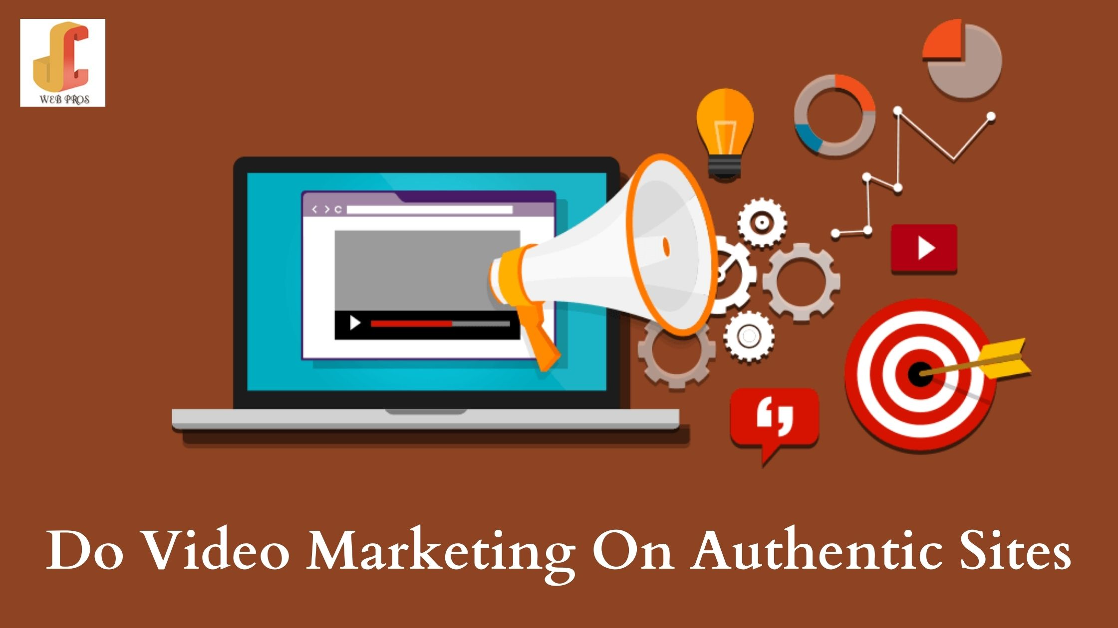 Do Video Marketing On Authentic Sites