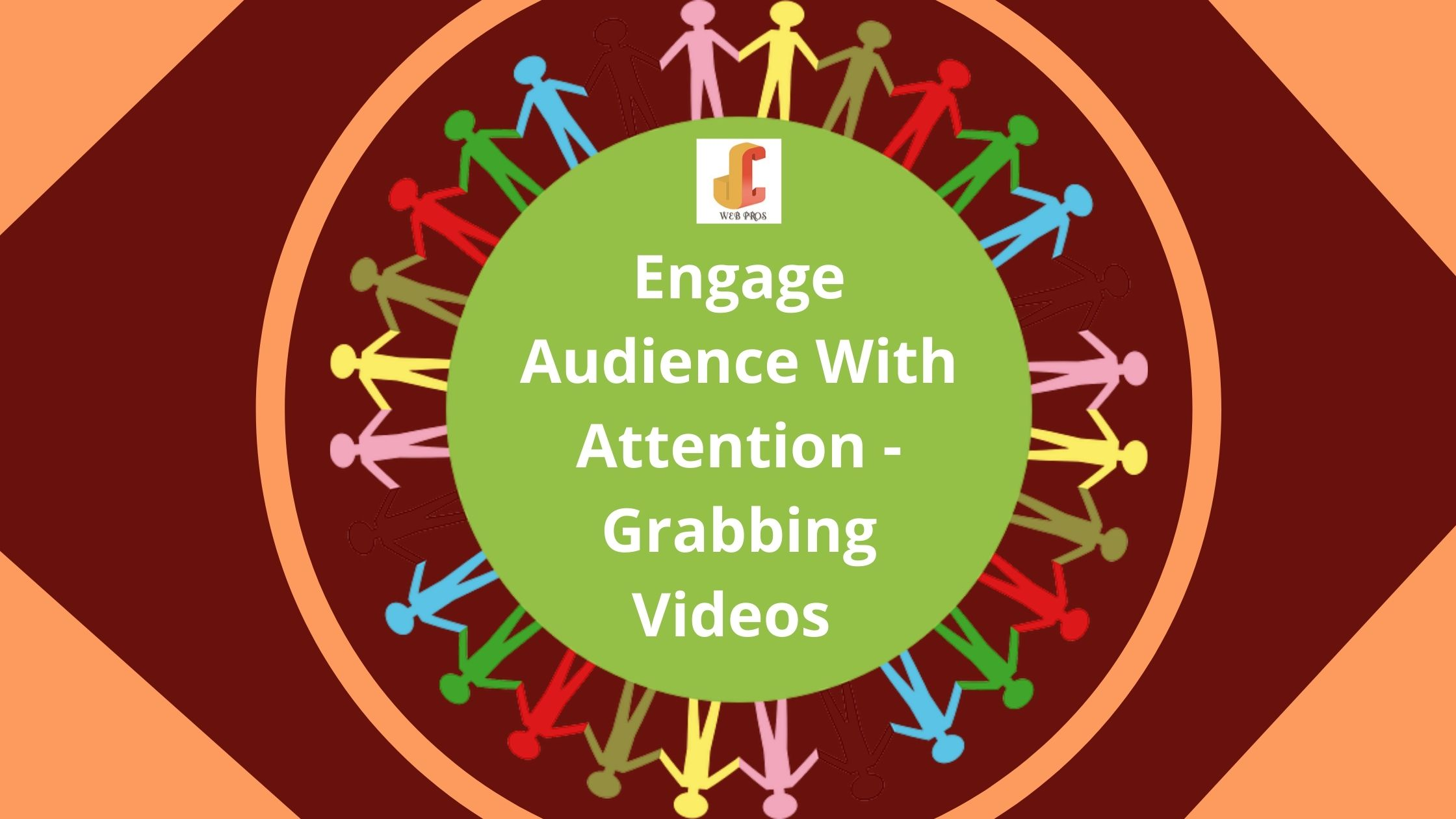 Engage Audience With Attention-Grabbing Videos