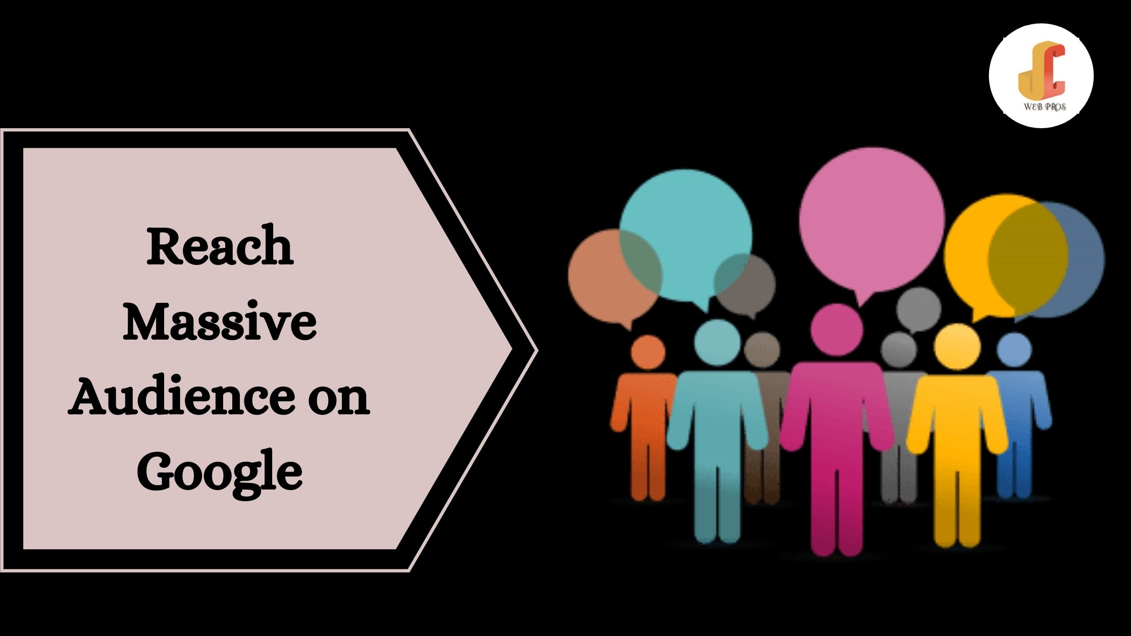Reach Massive Audience on Google