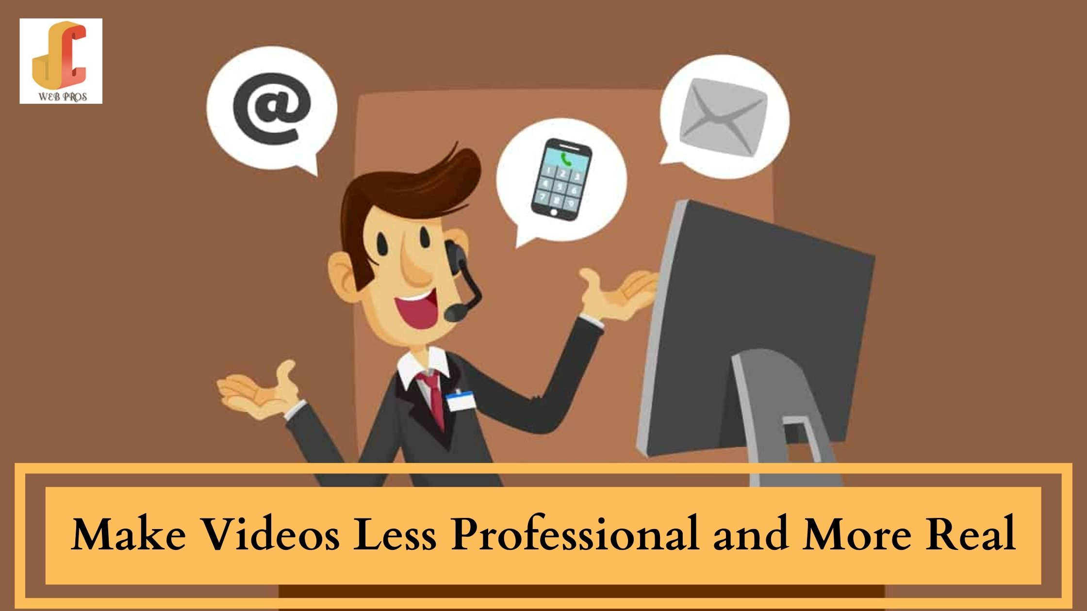 Make Videos Less Professional and More Real for Better Marketing